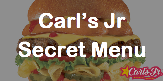 Carls Jr Secret Menu