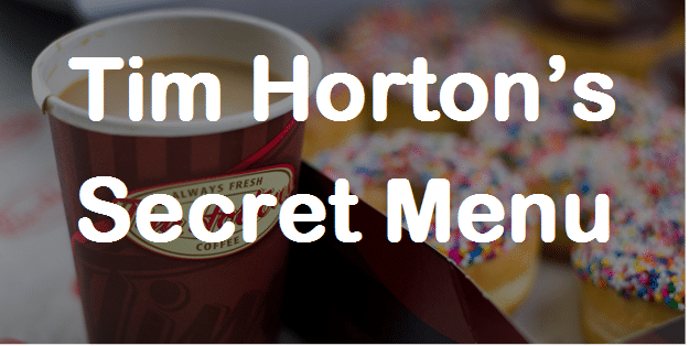 Tim Hortons Secret Menu