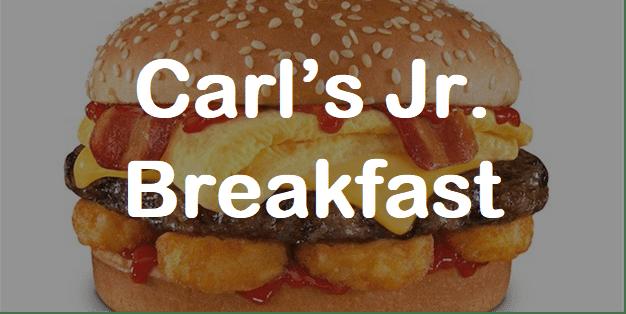 Breakfast Hours Carl's Jr.